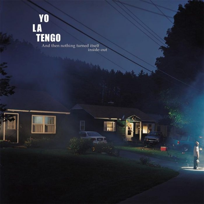 And Then Nothing Turned Itself Inside-Out - Yo La Tengo