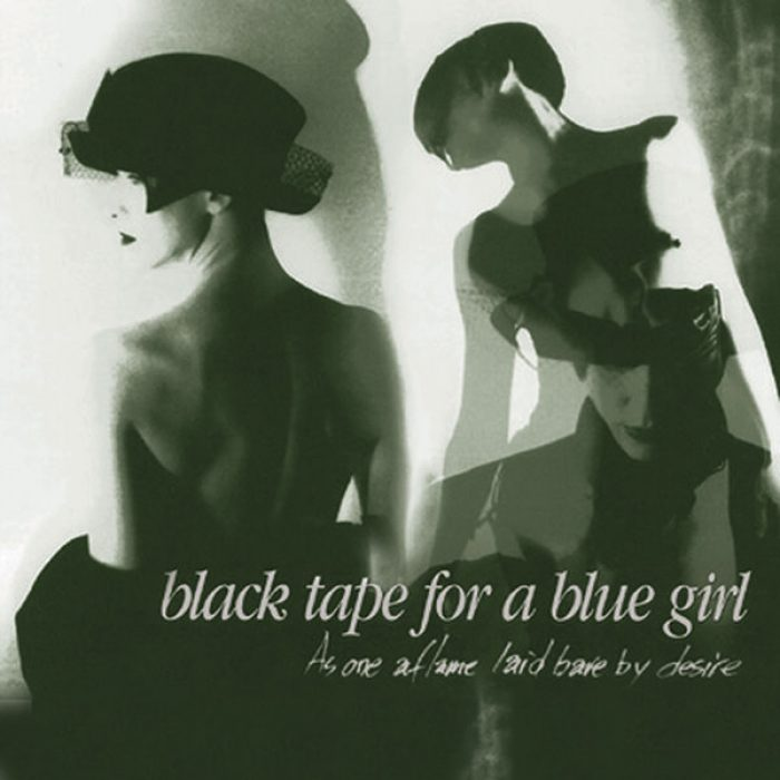 As One Aflame Laid Bare By Desire - Black Tape For a Blue Girl