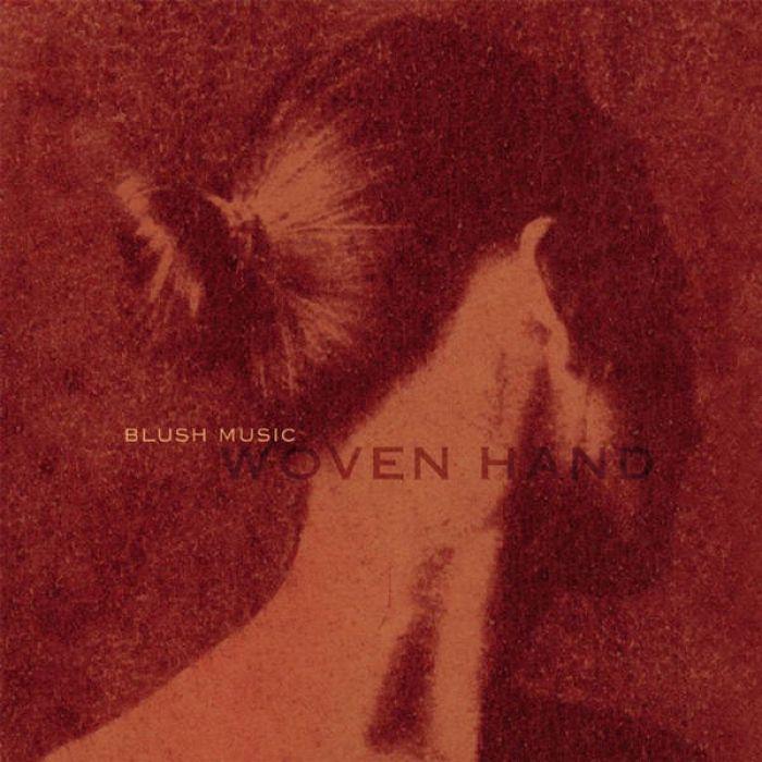 Blush Music - Wovenhand