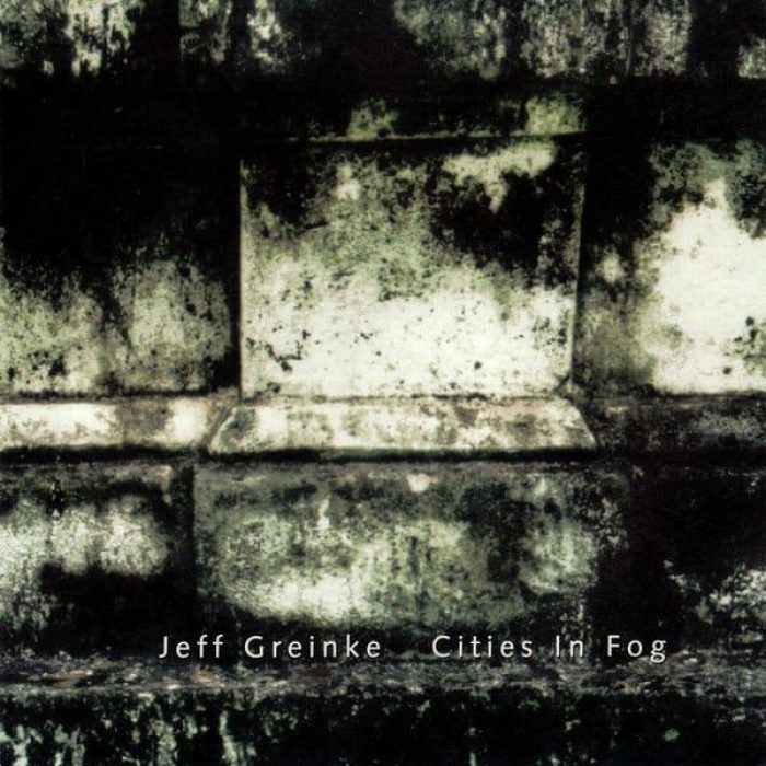 Cities In Fog - Jeff Greinke