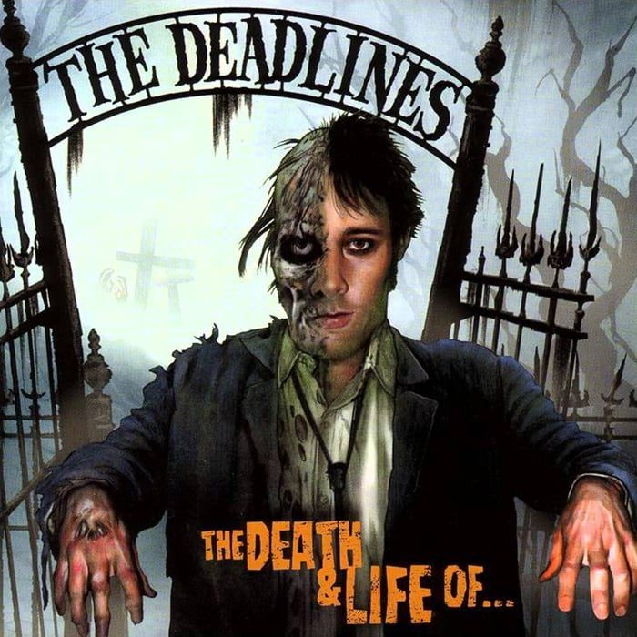 The Death and Life of... - The Deadlines