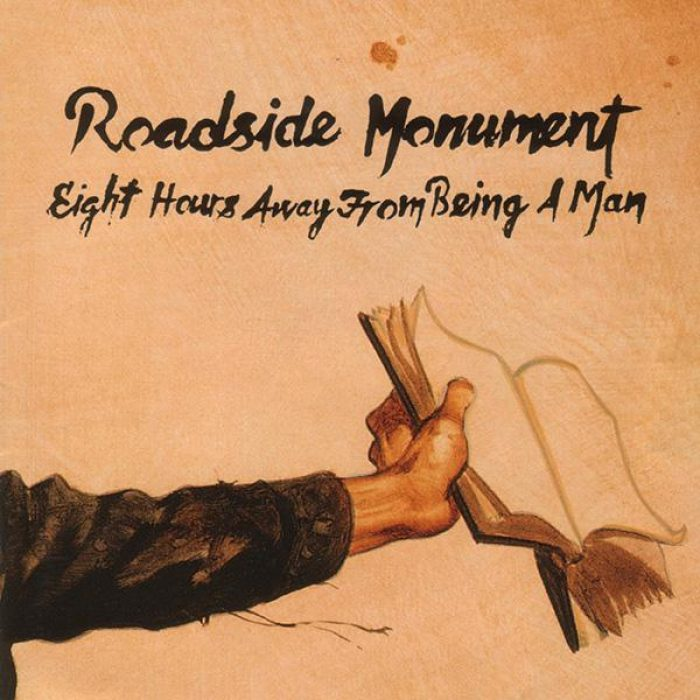 Eight Hours Away from Being a Man - Roadside Monument