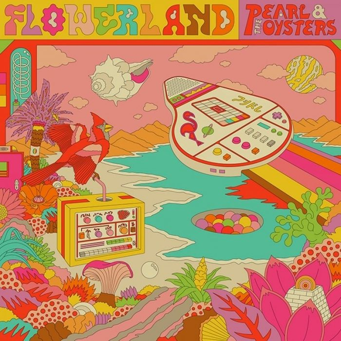 Flowerland - Pearl & The Oysters