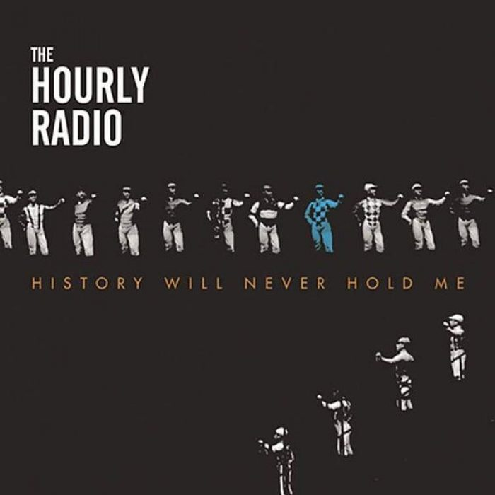 History Will Never Hold Me - The Hourly Radio