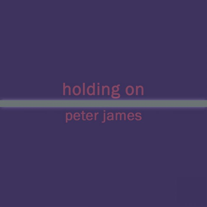 Holding On, Peter James