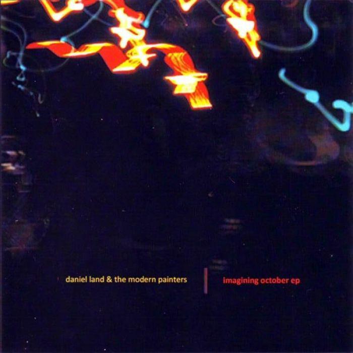 Imagining October EP - Daniel Land & The Modern Painters