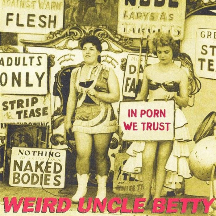In Porn We Trust - Weird Uncle Betty