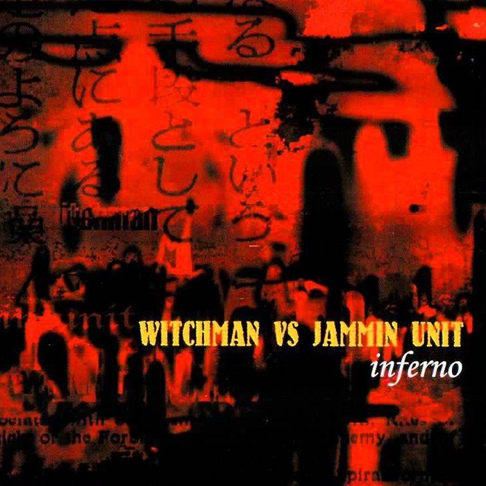 Inferno - Witchman vs. Jammin Unit