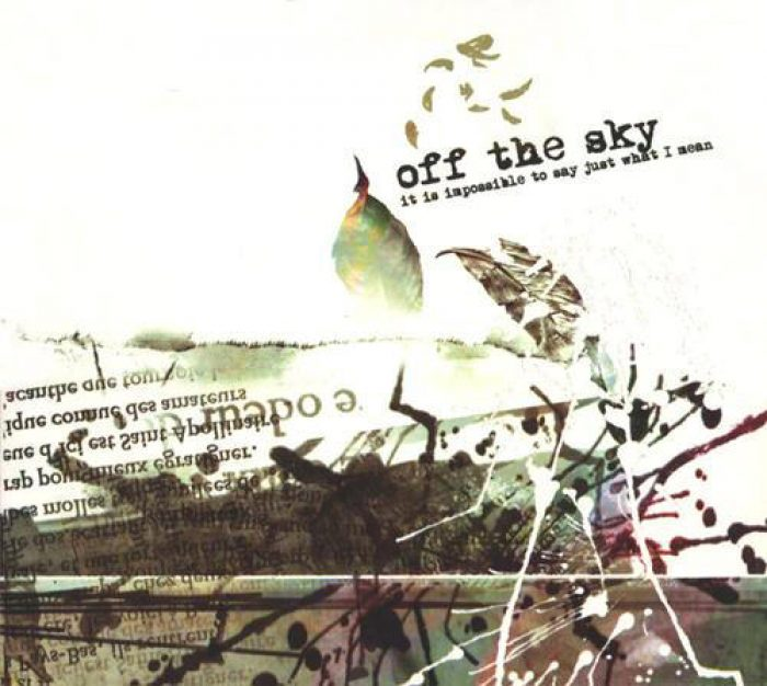 It Is Impossible to Say Just What I Mean - Off the Sky