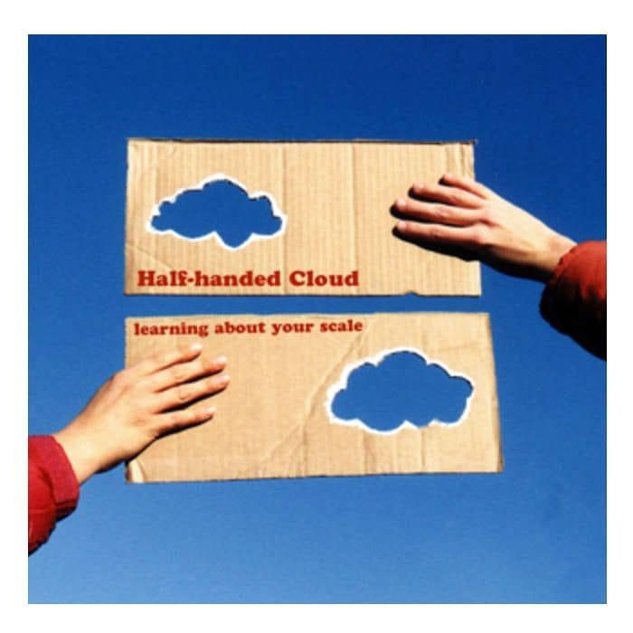 Learning About Your Scale - Half-Handed Cloud