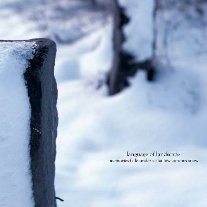 Memories Fade Under a Shallow Autumn Snow - Language of Landscape