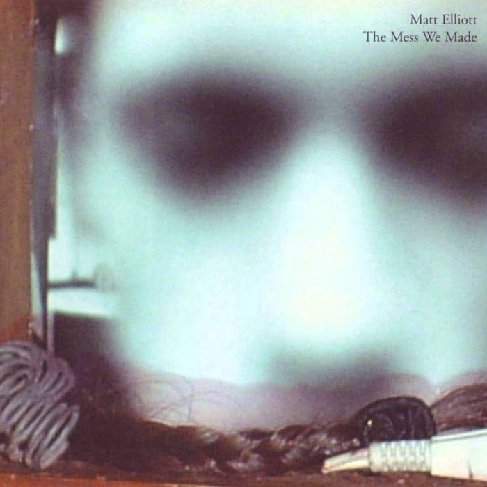 The Mess We Made - Matt Elliott