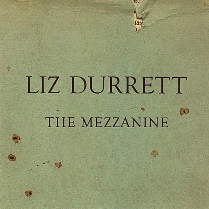 The Mezzanine - Liz Durrett