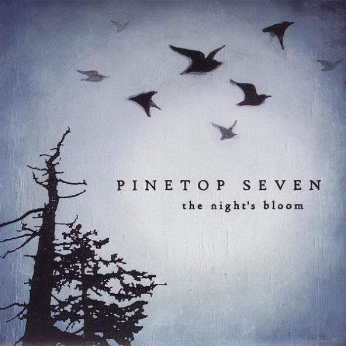 The Night's Bloom - Pinetop Seven