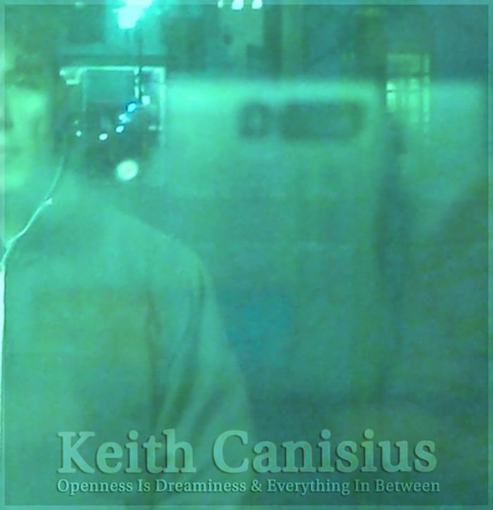 Openness Is Dreaminess & Everything in Between - Keith Canisius