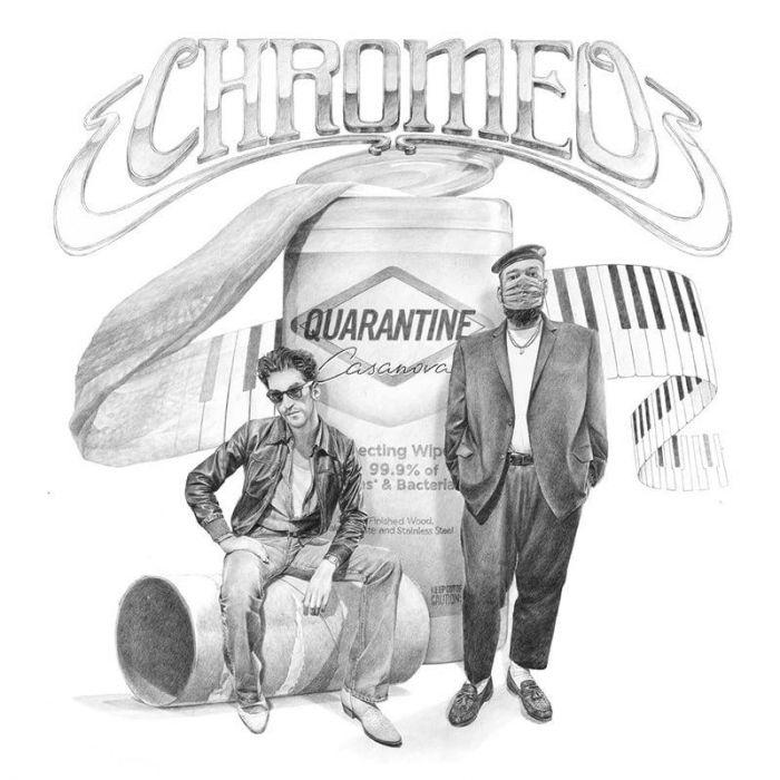 Quarantine Casanova - Chromeo