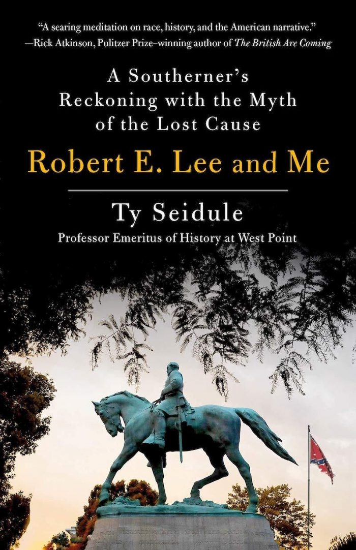 Robert E. Lee and Me - Ty Seidule