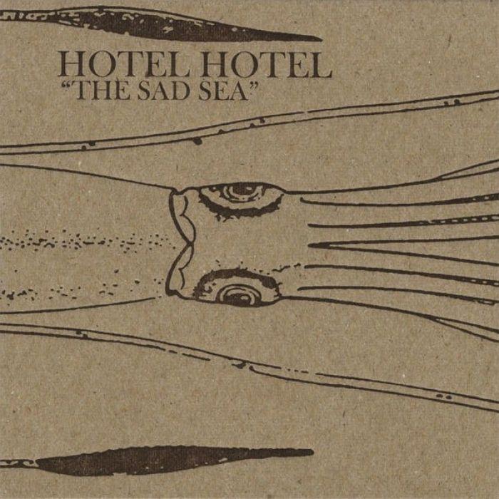 The Sad Sea - Hotel Hotel
