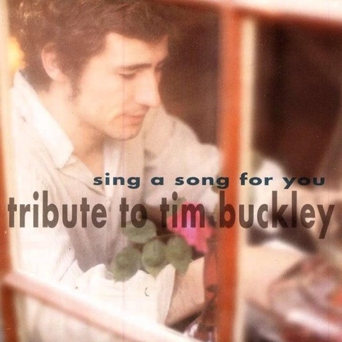 Sing a Song for You: Tribute to Tim Buckley - Various