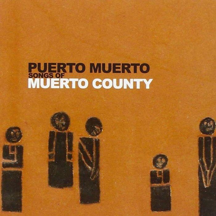 Songs of Muerto County - Puerto Muerto