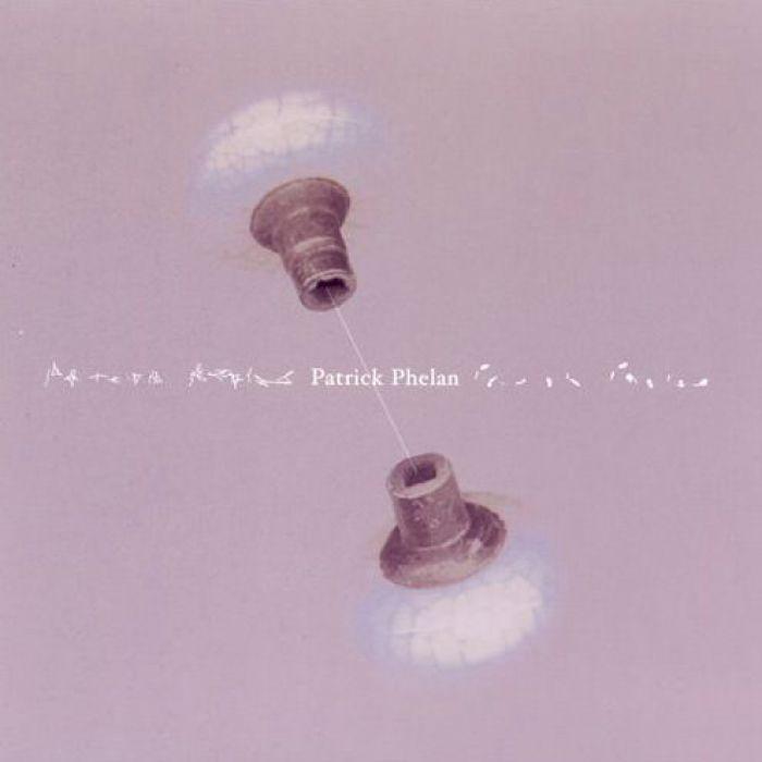 Songs of Patrick Phelan, Patrick Phelan