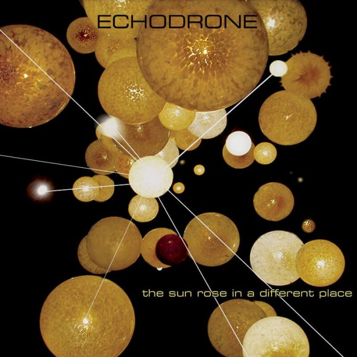 The Sun Rose in a Different Place - Echodrone