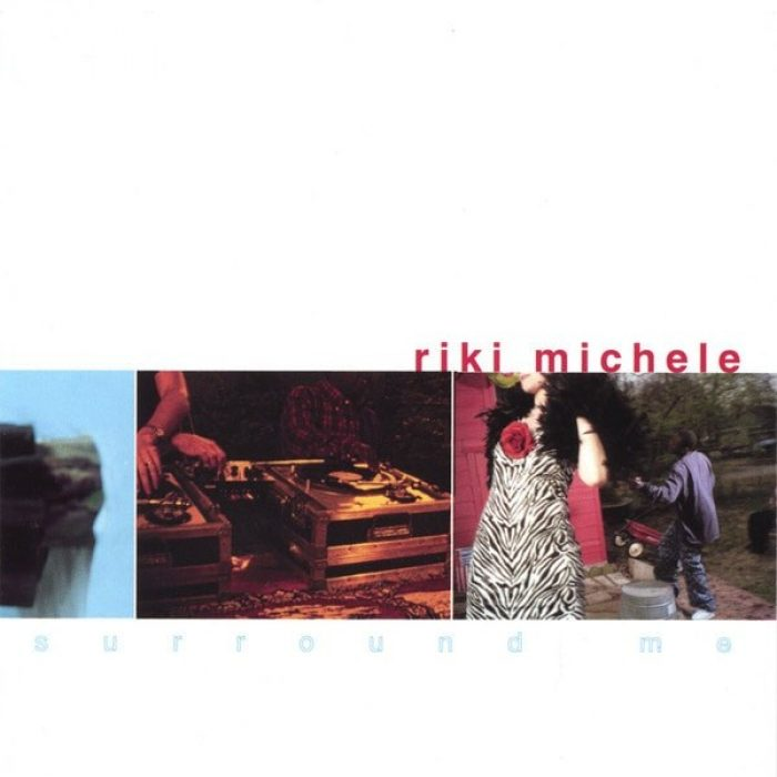 Surround Me, Riki Michele