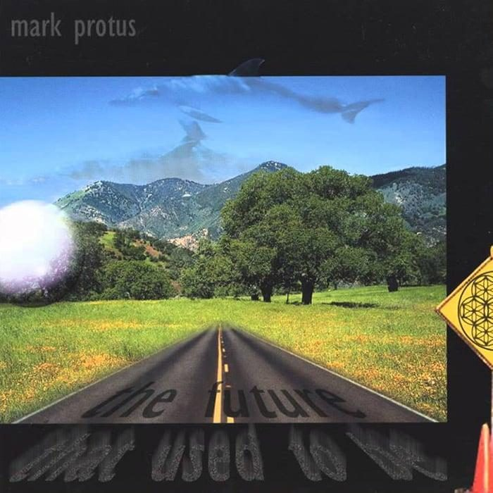 The Future That Used To Be - Mark Protus