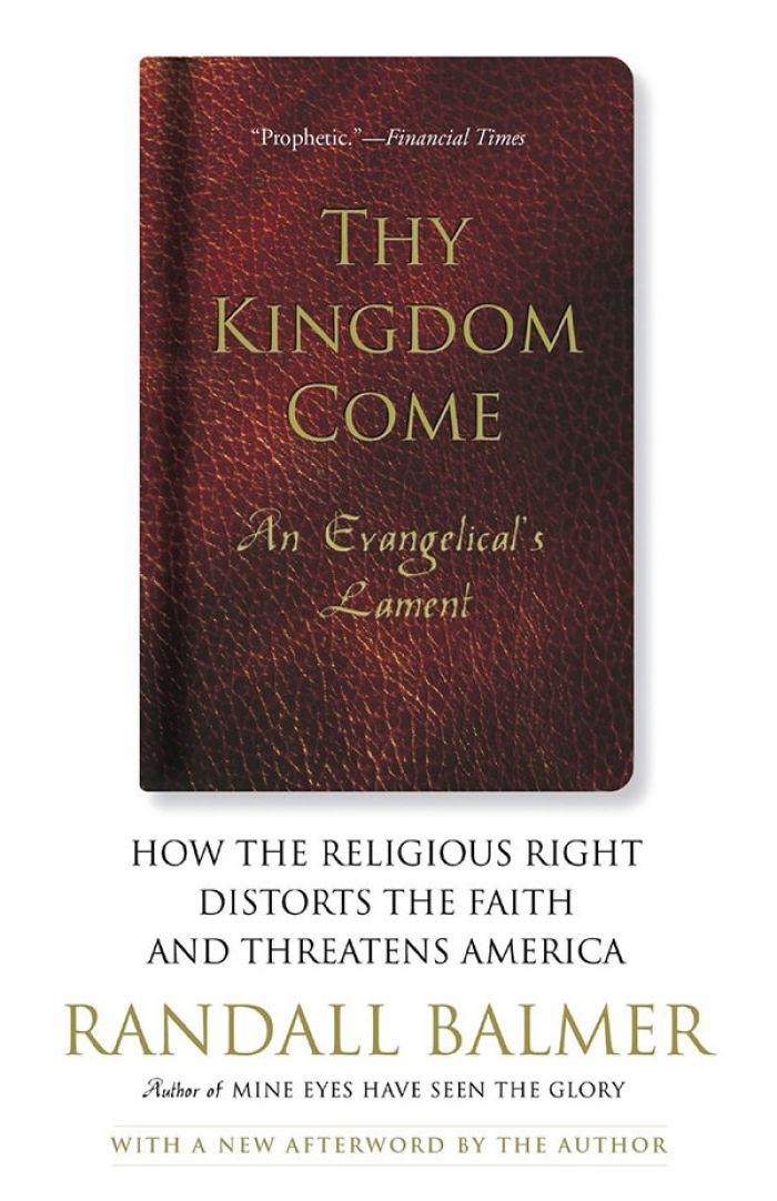 Thy Kingdom Come, Randall Balmer