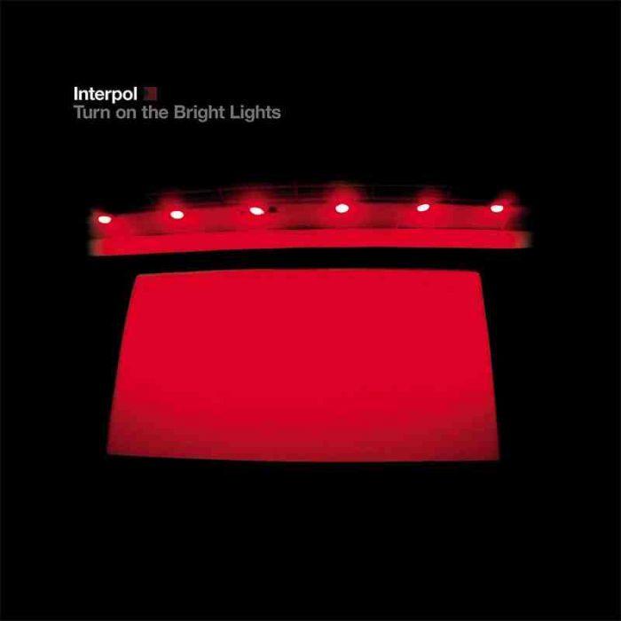 Turn on the Bright Lights - Interpol