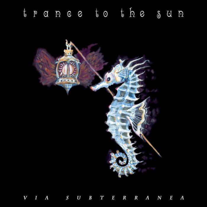 Via Subterranea - Trance to the Sun