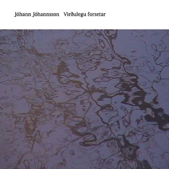 Virdulegu Forsetar - Johann Johannson