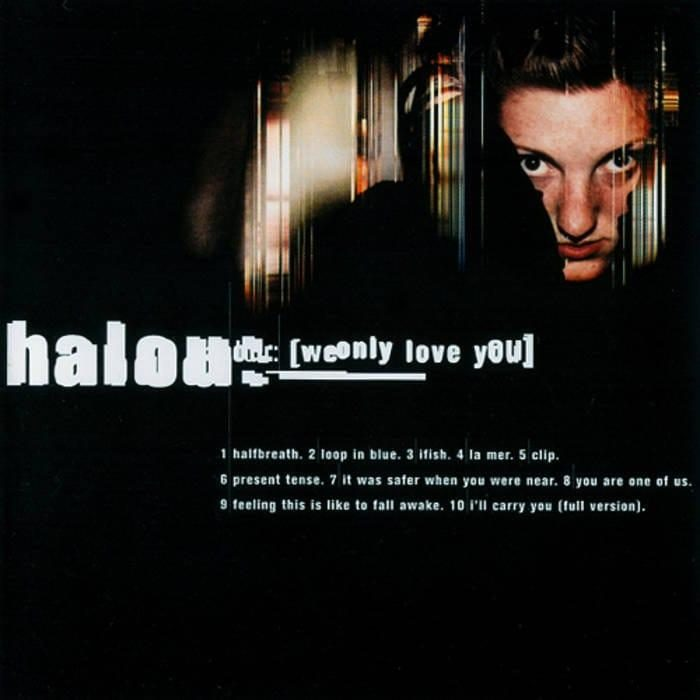 We Only Love You - Halou