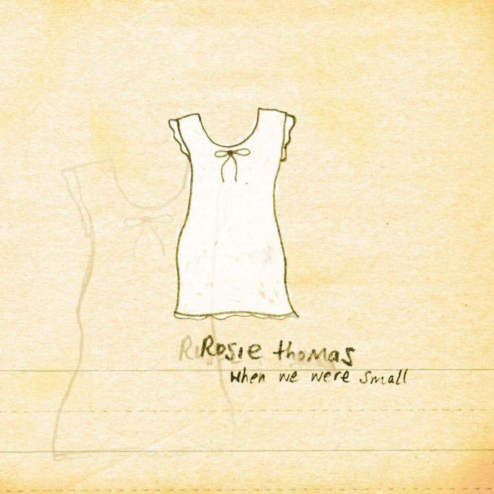 When We Were Small - Rosie Thomas
