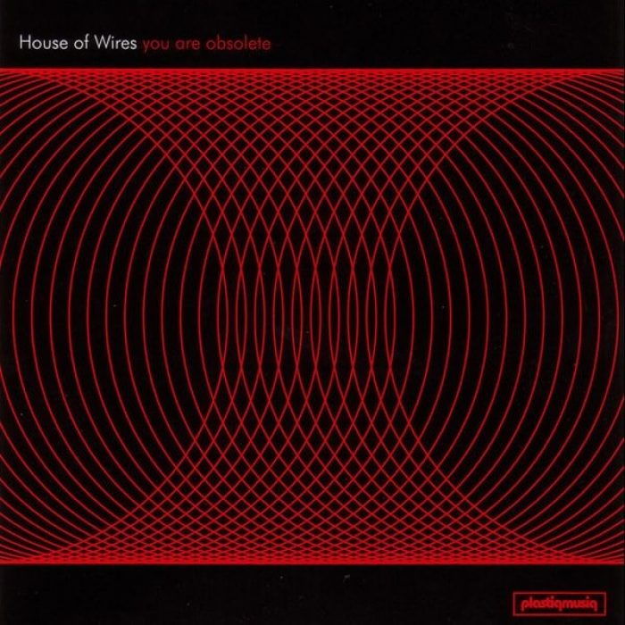 You Are Obsolete - House Of Wires