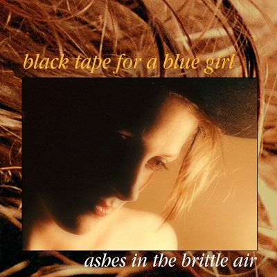 <em>Ashes in the Brittle Air</em> by Black Tape For a Blue Girl