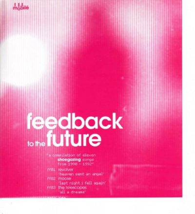 Feedback to the Future: A Compilation of Eleven Shoegazing Songs From 1990-1992