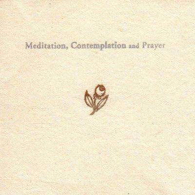 Meditation, Contemplation, and Prayer