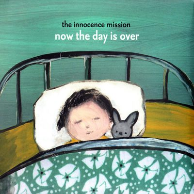 Now the Day Is Over, The Innocence Mission