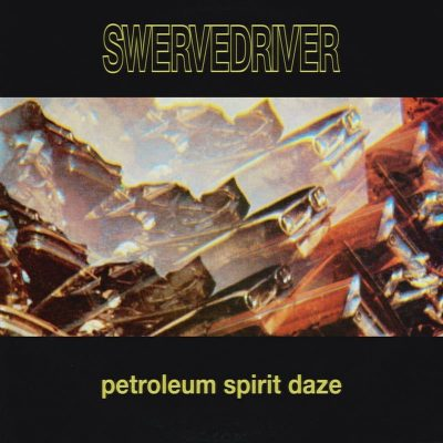 Petroleum Spirit Daze by Swervedriver