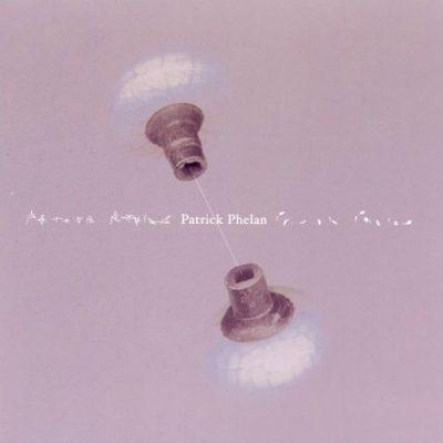 Songs of Patrick Phelan