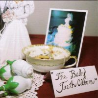 The Baby Teeth Album
