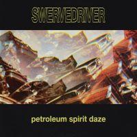 Petroleum Spirit Daze by Swervedriver