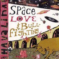Space, Love & Bullfighting