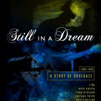 Cherry Red Records' Still in a Dream May Be the Definitive Shoegazer Compilation