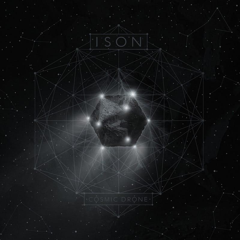 Cosmic Drone - Ison
