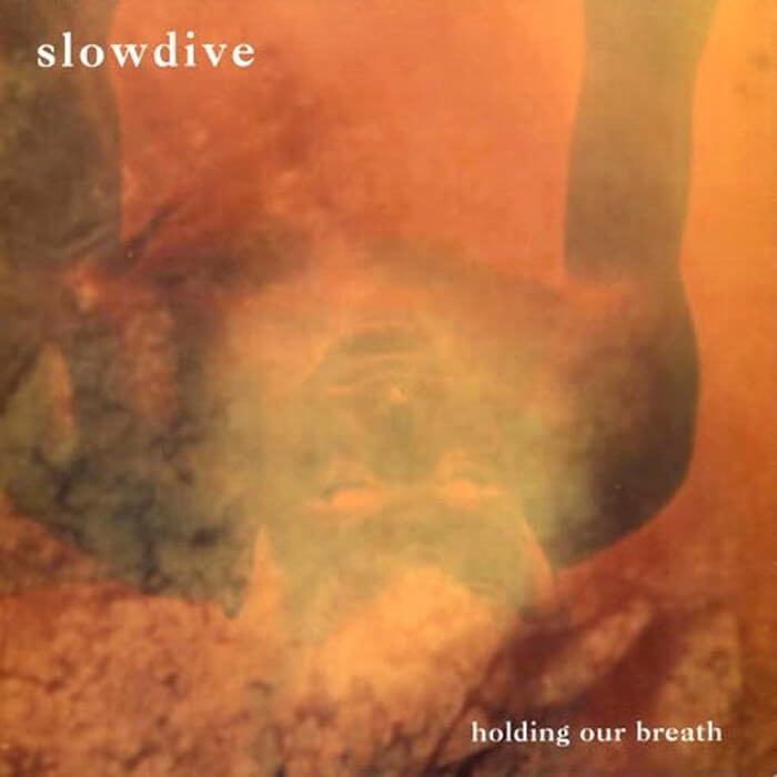 Holding Our Breath - Slowdive