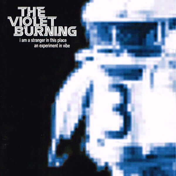 I Am a Stranger in This Place, The Violet Burning