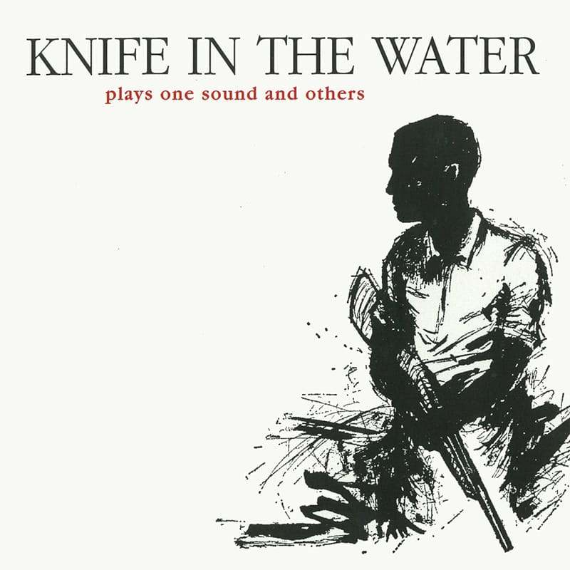 Plays One Sound and Others - Knife in the Water