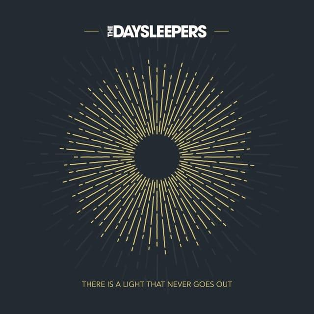 There Is a Light That Never Goes Out - The Daysleepers